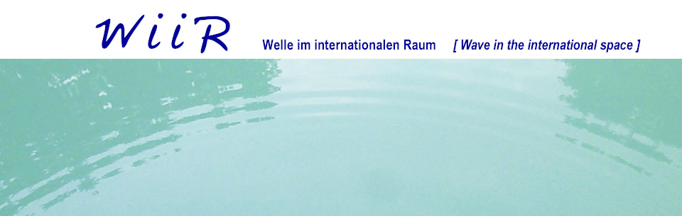 W I I R Welle im internationalen Raum